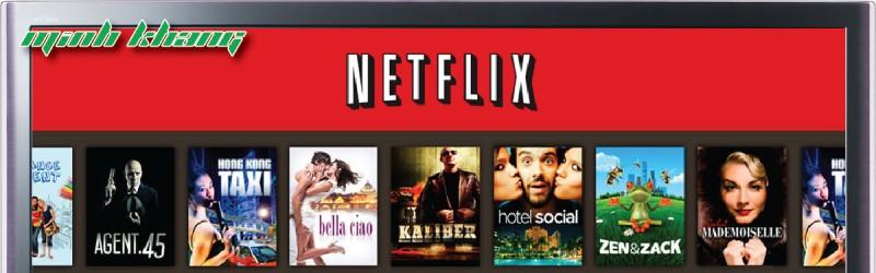 Dịch vụ xem phim Netflix đã vào Việt Nam