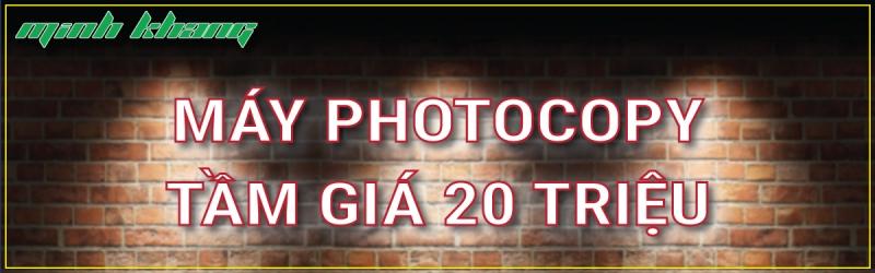 Máy Photocopy Giá Dưới 20 Triệu
